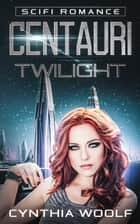 Centauri Twilight ebook by