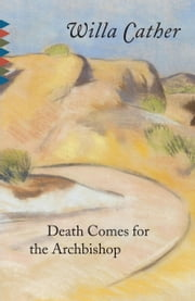 Death Comes for the Archbishop ebook by Willa Cather