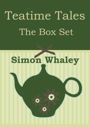 Teatime Tales: The Box Set ebook by Simon Whaley