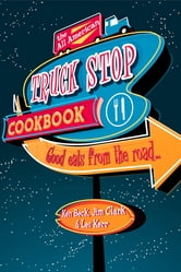 The All-American Truck Stop Cookbook ebook by Jim Clark,Ken Beck,Les Kerr