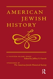 The Colonial and Early National Period 1654-1840 - American Jewish History ebook by Jeffrey S. Gurock