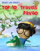 Top Ten Pinoy Travels - Davao ebook by Scott Lee Chua, Rommel J. Estanislao