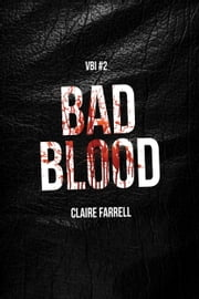 Bad Blood (V.B.I. #2) ebook by Claire Farrell
