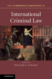 The Cambridge Companion to International Criminal Law ebook by William A. Schabas