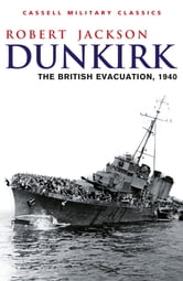 Dunkirk - The British Evacuation, 1940 ebook by Robert Jackson