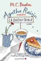 Agatha Raisin enquête 1 - La quiche fatale eBook by M. C. Beaton, Esther Ménévis
