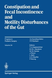 Constipation and Fecal Incontinence and Motility Disturbances of the Gut ebook by Jotaro Yokoyama,Thomas A. Angerpointner