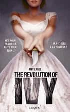The Revolution of Ivy eBook by Amy Engel, Anais Goacolou