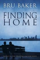 Finding Home ebook by Bru Baker