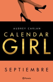 Calendar Girl. Septiembre ebook by Audrey Carlan, Vicky Charques, Marisa Rodríguez