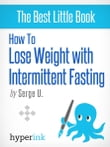 How to Lose Weight with Intermittent Fasting (For Immediate Fat and Weight Loss)