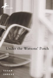 Under the Watsons' Porch ebook by Susan Shreve