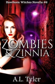 Zombies & Zinnia - Hawthorn Witches, #6 ebook by A.L. Tyler