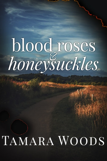 blood roses & honeysuckles ebook by Tamara Woods