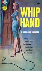Whip Hand ebook by W. Franklin Sanders, Charles Willeford