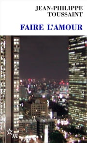 Faire l'amour ebook by Jean-Philippe Toussaint