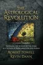 Astrological Revolution ebook by Robert Powell; Kevin Dann