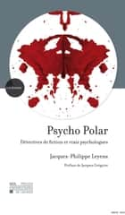 Psycho Polar - Détectives de fiction et vrais psychologues ebook by Jacques-Philippe Leyens