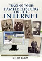 Tracing your Family History on the Internet ebook by Paton, Chris