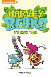 Harvey Beaks #2 - It's Crazy Time ebook by Andreas Schuster, Carson Montgomery, Shane Houghton,...