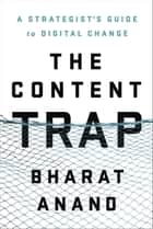 The Content Trap ebook by Bharat Anand