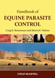 Handbook of Equine Parasite Control ebook by Craig Reinemeyer,Martin Nielsen