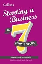 Starting a Business in 7 simple steps ebook by Alex Ritchie, Natalie Campbell
