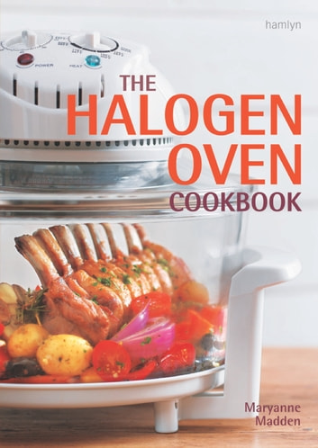 The Halogen Oven Cookbook eBook by Maryanne Madden