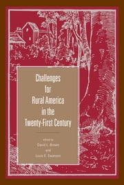 Challenges for Rural America in the Twenty-First Century ebook by David L. Brown,Louis E. Swanson