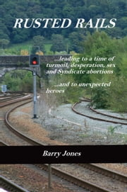 Rusted Rails ebook by Barry Jones
