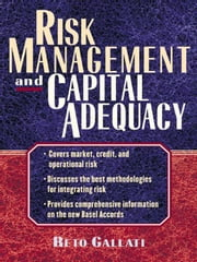 Risk Management and Capital Adequacy ebook by Gallati, Reto