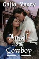 Angel and the Cowboy ebook by Celia Yeary