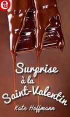 Surprise à la Saint-Valentin eBook by Kate Hoffmann