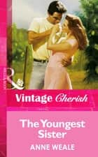 The Youngest Sister (Mills & Boon Vintage Cherish) ebook by Anne Weale