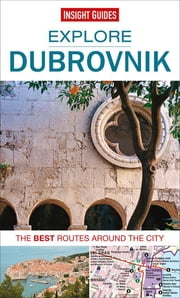 Insight Guides: Explore Dubrovnik ebook by Insight Guides
