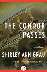 The Condor Passes ebook by Shirley Ann Grau