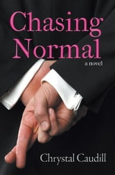 Chasing Normal ebook by Chrystal Caudill