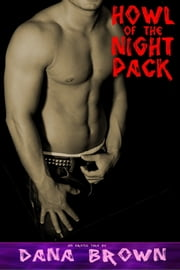 Howl of the Night Pack ebook by Dana Brown
