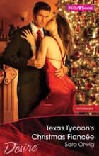 Texas Tycoon's Christmas Fiancee ebook by Sara Orwig