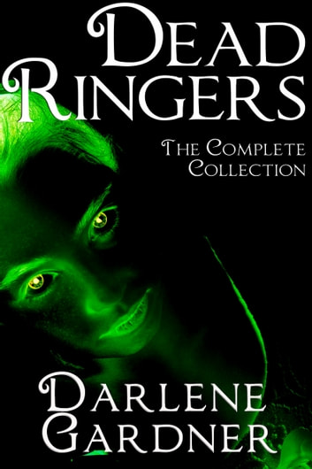 Dead Ringers: The Complete Collection ebook by Darlene Gardner