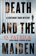 Death and the Maiden ebook by Q. Patrick