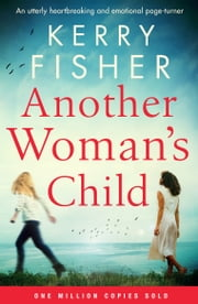 Another Woman's Child - An unputdownable emotional page-turner with a twist ebook by Kerry Fisher