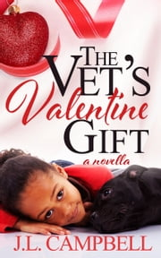 The Vet's Valentine Gift ebook by J.L. Campbell