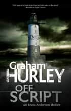Off Script ebook by Graham Hurley