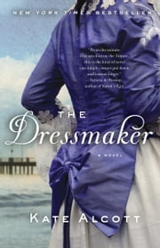 The Dressmaker ebook by Kate Alcott