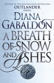 A Breath Of Snow And Ashes - (Outlander 6) ebook by Diana Gabaldon