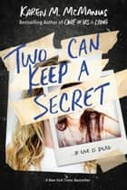 Two Can Keep a Secret ebook by Karen M. McManus