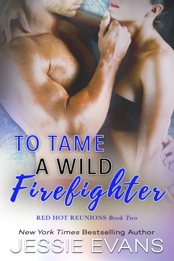 To Tame a Wild Firefighter ebook by Jessie Evans