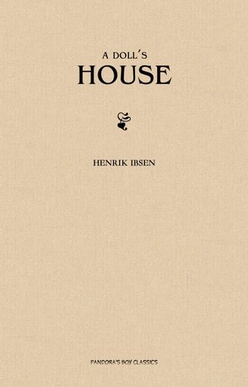 a literary analysis of a woman in a dolls house by henrik ibsen Need help with act one in henrik ibsen's a doll's house act one summary & analysis from litcharts students to analyze literature like litcharts does.