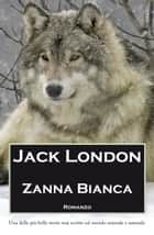 Zanna Bianca ebook by Jack London